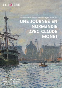 24.03.2017 > 03.07.2017: Ein Tag in der Normandie mit  Claude Monet