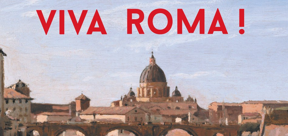 Viva Roma! – 25.04.2018-26.08.2018